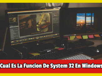 Cual Es La Funcion De System 32 En Windows